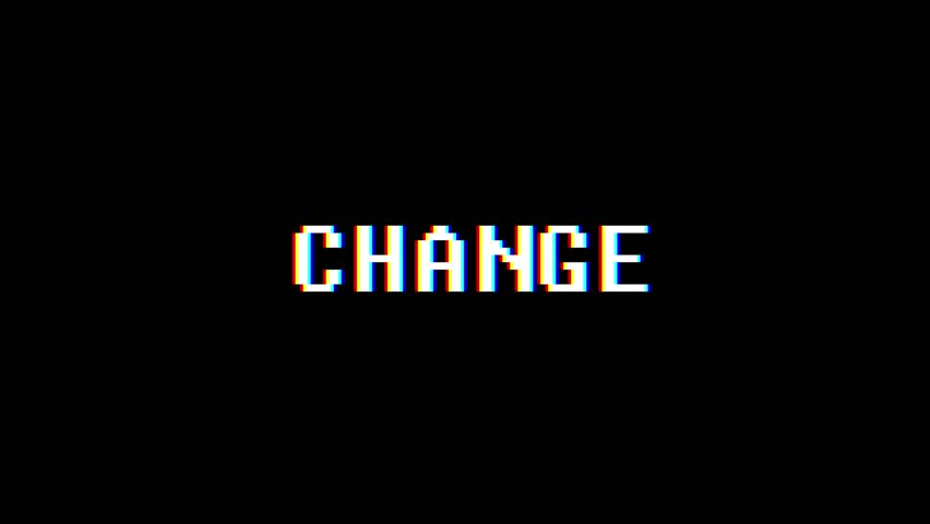 Retro videogame CHANGE word text computer old tv glitch interference noise screen animation seamless loop New quality universal vintage motion dynamic animated background colorful joyful video | Shutterstock HD Video #1009869188