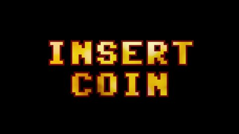 A clean 8-bit screen with the words Insert Coin. A fire glow inside the font.