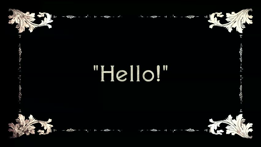 A re-created film frame from the silent movies era, showing intertitle greeting words: aloha (Hawaiian), ciao (Italian), hello (English, American), hola (Spanish), namaste (Indian).