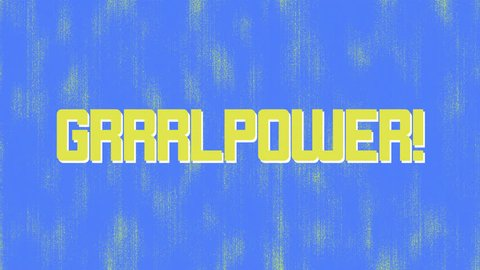Grrrl Power title design typography on an animated Blue and Yellow punk background
