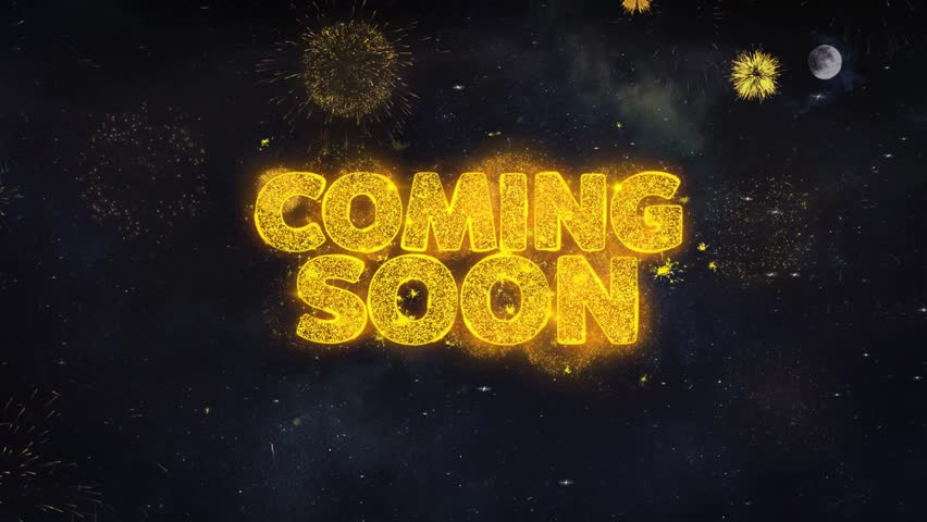 Coming Soon Text Typography Reveal From Golden Firework Crackers Particles Night Sky 4k Background. Greeting card, Celebration, Party, Invitation, Gift, Event, Message, Holiday, Wish, Festival  | Shutterstock HD Video #1028090258