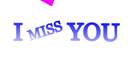 i miss you. video text animation