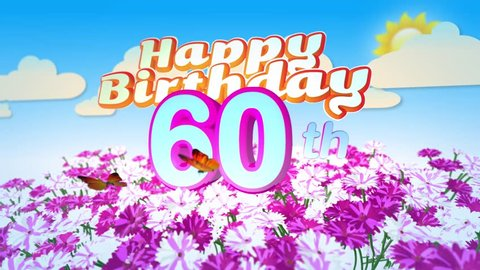 Happy 60th Birthday Card With A Field Of Flowers While Two Little Butterflys Circulating Around The