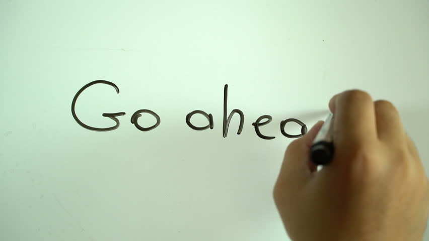"""Hand writing title """"Go ahead"""" using a black marker on a white board   Shutterstock HD Video #19977769"""