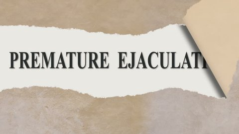 concept animation of torn paper with words premature ejaculation