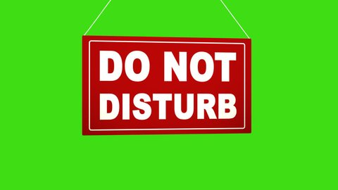 A business sign that says: do not disturb. Alpha channel keyed green screen.
